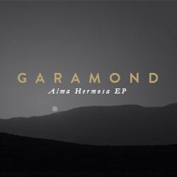 GARAMOND 'ALMA HERMOSA' EP